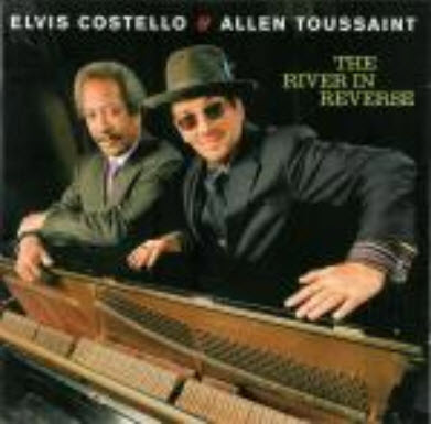 Elvis Costello & Allen Toussaint - The River In Reverse (2006)