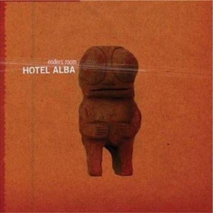 Enders Room - Hotel Alba (2006)