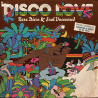 Disco Love: Rare Disco & Soul Uncovered (2010)