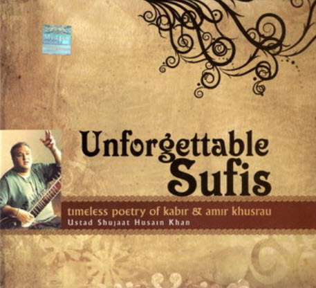 Shujaat Husain Khan - Unforgettable Sufis (2008)