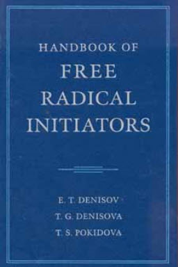 Handbook of Free Radical Initiators by E. T. Denisov
