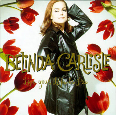 Belinda Carlisle - Live Your Life Be Free [Japan Edition] (1991)