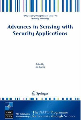 Advances in Sensing with Security Applications (NATO Security through Science Series A: Chemistry an