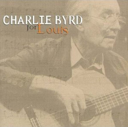 Charlie Byrd - For Louis (2000)
