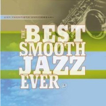 VA - The Best Smooth Jazz�Ever! (2007)