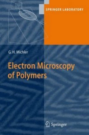 Electron Microscopy of Polymers (Springer Laboratory) by Goerg H. Michler