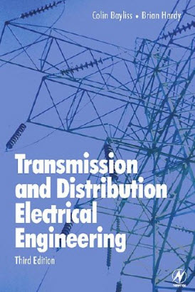 Transmission and Distribution Electrical Engineering, Third Edition