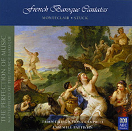 The Perfection of Music Volume 1 - French Baroque Cantatas