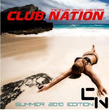 VA - Club Nation Summer 2010 Edition (Mixed by Tezija & Keyra) (2010)