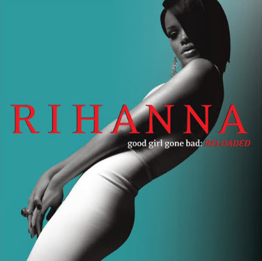 Rihanna - Good Girl Gone Bad: Reloaded [Japanese Release] (2008)