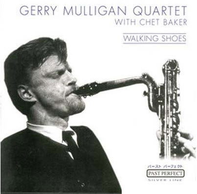 Gerry Mulligan Quartet with Chet Baker - Walking Shoes (2001)