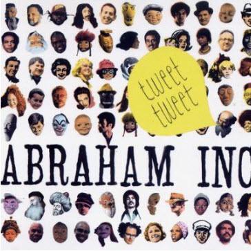 Abraham Inc - Tweet-Tweet (2009) flac