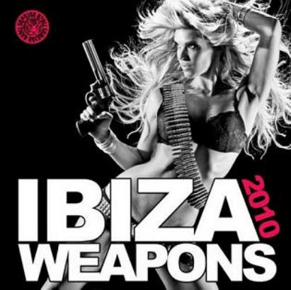 Ibiza Weapons 2010