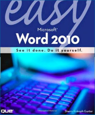 Easy Microsoft Word 2010 By Sherry Kinkoph Gunter
