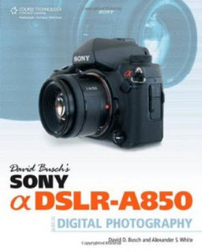 Busch's Sony Alpha DSLR-A850 Guide to Digital Photography