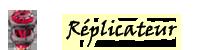 Réplicateur